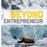 Beyond Entrepreneur